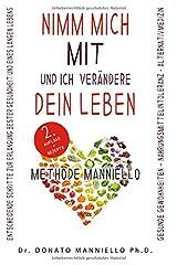 Nimm Mich Mit Und Ich Verändere Dein Leben: Die Methode Manniello (German Edition) Paperback