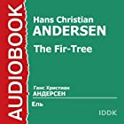 The Fir-Tree [Russian Edition] | Livre audio Auteur(s) : Hans Christian Andersen Narrateur(s) : Maria Babanova