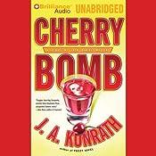 Cherry Bomb: A Jacqueline 'Jack' Daniels Mystery #6 | J. A. Konrath