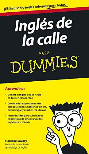 Inglés de la calle para Dummies de Florence Savary