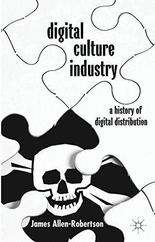Digital Culture Industry: A History of Digital Distribution