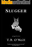 Slugger: A Legal Thriller (Rod Cavanaugh Mystery Action Novel Book 1)