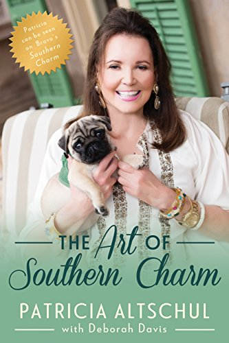 The Art of Southern Charm by Patricia Altschul, Deborah Davis