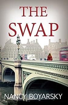 The Swap: A Nicole Graves Mystery (Nicole Graves Mysteries Book 1) by [Boyarsky, Nancy]