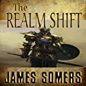 The Realm Shift: Realm Shift Trilogy, Book 1 Audiobook by James Somers Narrated by J. T. Johnson