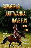 Cowgirls Just Wanna Have Fun Large Print (Spirit Animal Large Print Book 2)