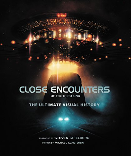 Close Encounters of the Third Kind: The Ultimate Visual History (Michael Kinder)