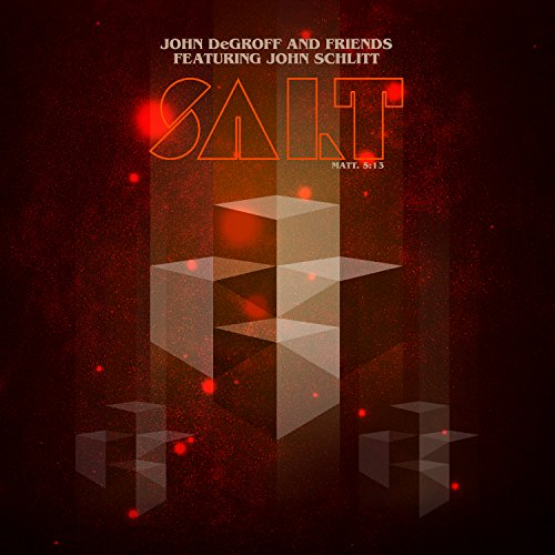 John DeGroff & Friends (feat. John Schlitt) - Salt (2018)