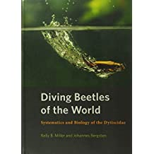 Diving Beetles of the World: Systematics and Biology of the Dytiscidae
