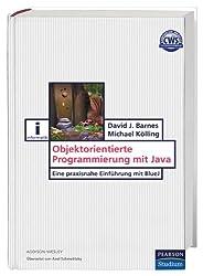Objektorientierte Programmierung mit Java: Eine praxisnahe Einführung mit BlueJ (Pearson Studium - IT)
