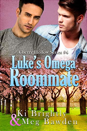 Luke's Omega Roommate (Cherry Hollow Series Book 4)