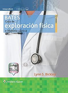 Bates. Guía de exploración física e historia clínica, 12.ª (Spanish Edition