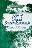 A Sort of Utopia : Scarsdale, 1891-1981, O'Connor, Carol A., 0873956605