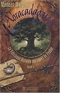 La Fabuleuse Histoire des lunes de Pandor, tome 1 : Abracadagascar par Ménéas Marphil
