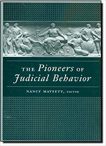The Pioneers of Judicial Behavior