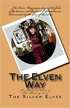 Book The Elven Way: The Magical Path of the Shining Ones by The Silver Elves (2013-03-07)
