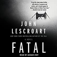 Fatal: A Novel Audiobook by John Lescroart Narrated by Jacques Roy