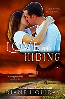 Love in Hiding (Love Beyond Danger Book 1) by [Holiday, Diane]