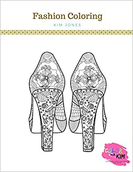 Amazon.com: FASHION COLORING: A Fashion Coloring Book For ...