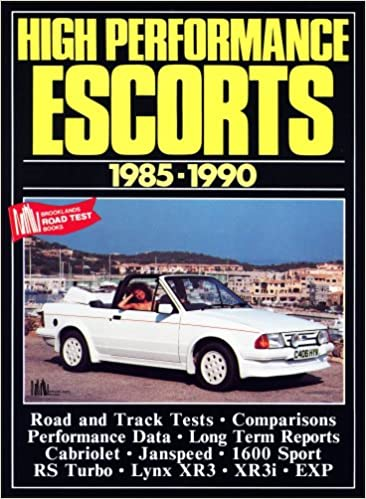 High Performance Escorts 1985-90 (Brooklands Books Road Tests Series): R.M. Clarke: 9781855200852: Amazon.com: Books