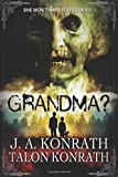 GRANDMA? - Attack of the Geriatric Zombies!: The Novel