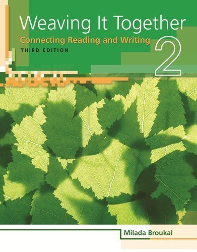 Weaving It Together 2: Connecting Reading and Writing, 3rd Edition 3rd (third) Edition by Broukal, Milada published by Heinle ELT (2010)