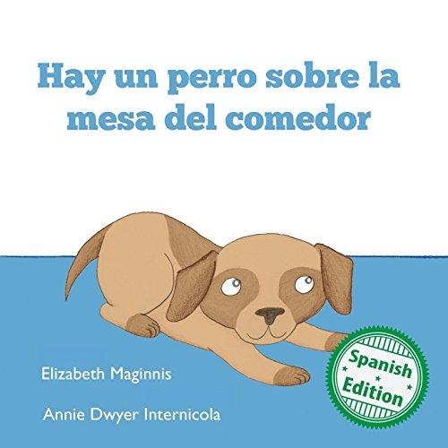 Hay un perro sobre la mesa del comedor (Xist Kids Spanish Books)