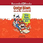 Three Burps and You're Out!: George Brown Class Clown | Nancy Krulik