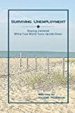 Surviving Unemployment: Staying Centered While Your World Turns Upside Down, Valerie Pederson, 141163375X