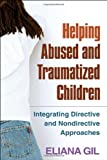 Helping Abused and Traumatized Children: Integrating Directive and Nondirective Approaches