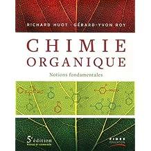 CHIMIE ORGANIQUE : NOTIONS FONDAMENTALES, 5E ÉD.