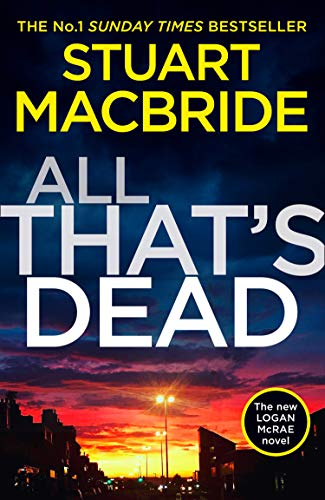 Pdf Thriller All That's Dead: The new Logan McRae crime thriller from the No.1 bestselling author (Logan McRae, Book 12)