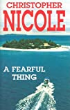 A Fearful Thing, Christopher Nicole, 0727862308