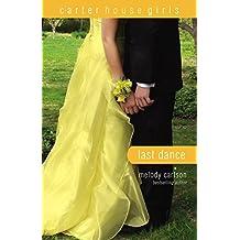 Last Dance (Carter House Girls Book 8)