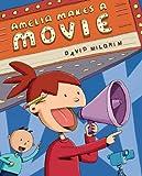 Amelia Makes a Movie, David Milgrim, 0399246703