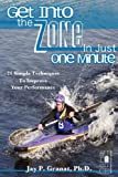 Get into the Zone in Just One Minute, Jay P. Granat, 1934209635