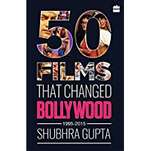 50 Films That Changed Bollywood, 1995-2015