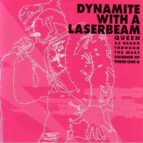 Price comparison product image Dynamite with a Laserbeam: Queen as Heard Through the Meat Grinder of Three One G
