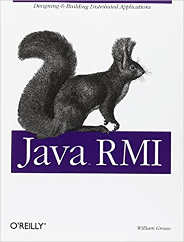 Java RMI: Designing & Building Distributed Applications (Java Series)