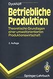 Betriebliche Produktion, Harald Dyckhoff, 3540575529