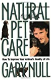 Natural Pet Care, Gary Null, 1583220747