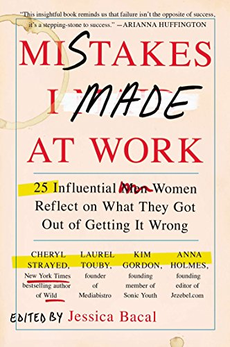 Read ebook mistakes i made at work 25 influential women reflect on read ebook mistakes i made at work 25 influential women reflect on what they got out of getting it wrong download online by jessica bacal fandeluxe Image collections