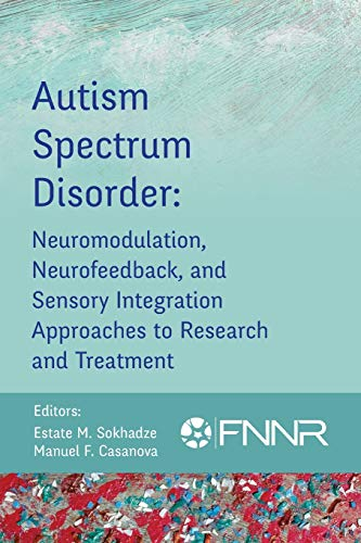 Pdf Fitness Autism Spectrum Disorder: Neuromodulation, Neurofeedback, and Sensory Integration Approaches to Research and Treatment