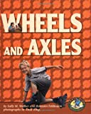 Wheels and Axles, Sally M. Walker and Roseann Feldmann, 0822522195