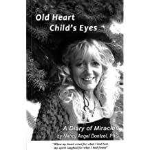 Old Heart Child's Eyes: A Diary of Miracles