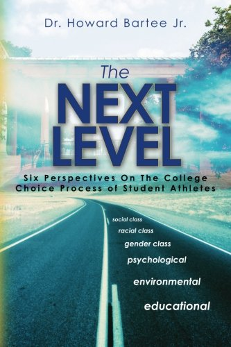 The Next Level: Six Perspectives on the College Choice Process of Student Athletes