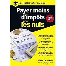 Payer moins d'impôts 2018-2019 pour les Nuls, poche (POCHE NULS) (French Edition)