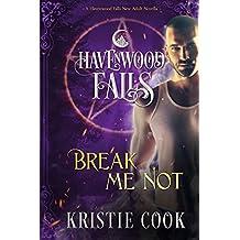 Break Me Not: A Havenwood Falls Novella