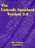 The Unicode Standard, Version 3.0 by The Unicode Consortium (2000-02-16)