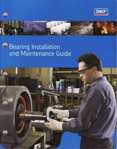 Bearing Installation and Maintenance Guide, Including Shaft and Housing Fits